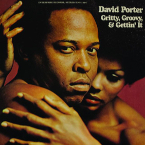 David Porter - Gritty, Groovy and Gettin It