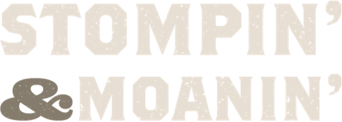 Stompin' & Moanin'