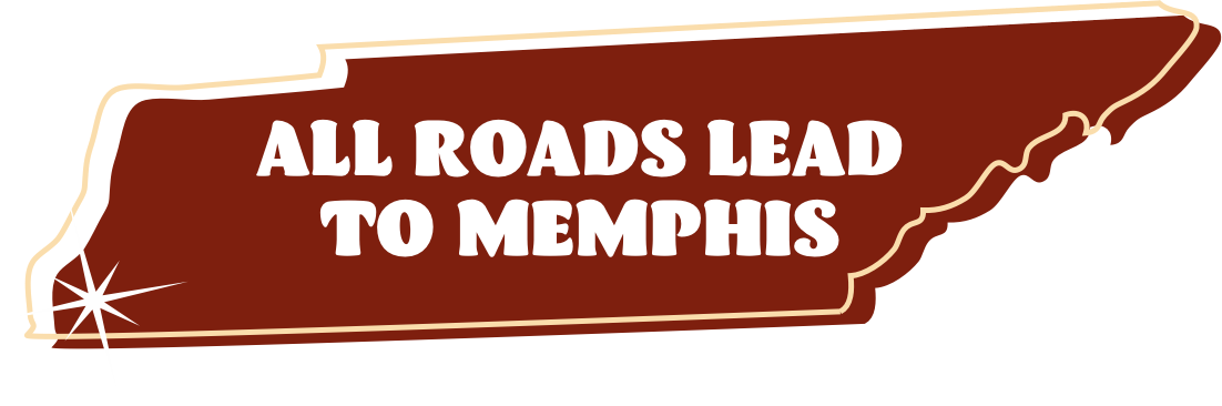 All Roads Lead to Memphis