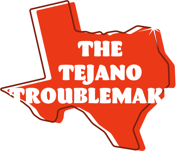 The Tejano Troublemaker