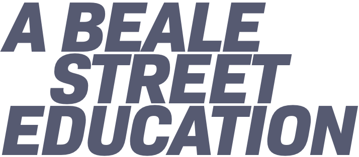 A Beale Street Education